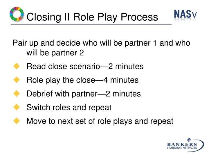 Closing II Role Play Process