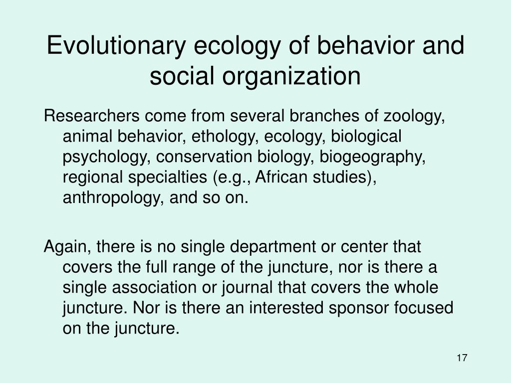 Evolutionary ecology of behavior and social organization