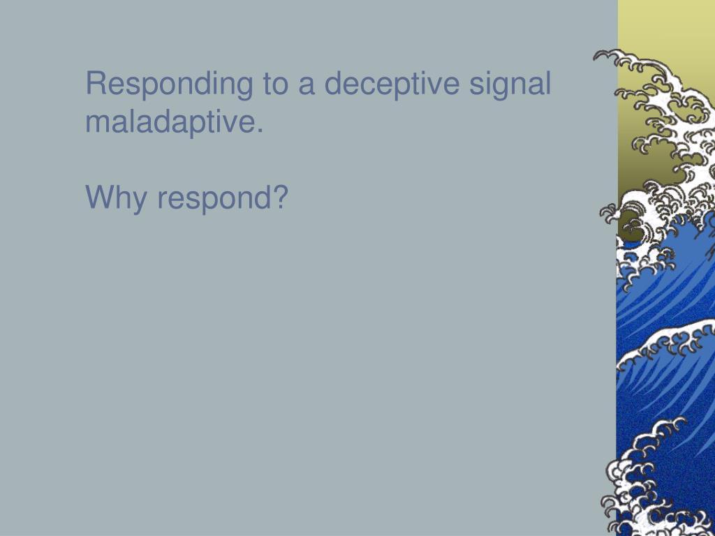 Responding to a deceptive signal