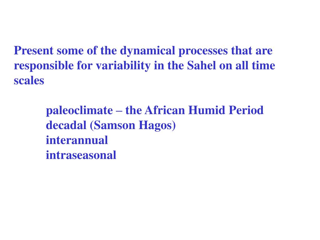 Present some of the dynamical processes that are