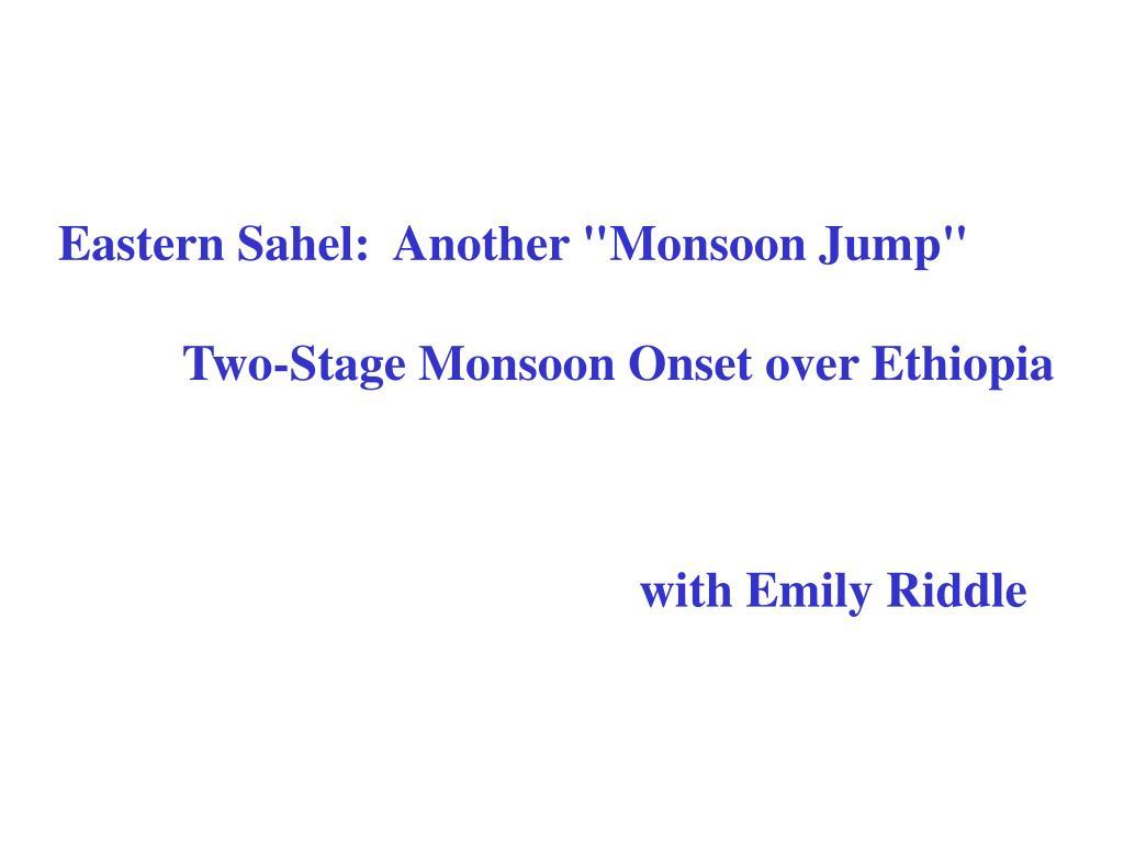 "Eastern Sahel:  Another ""Monsoon Jump"""