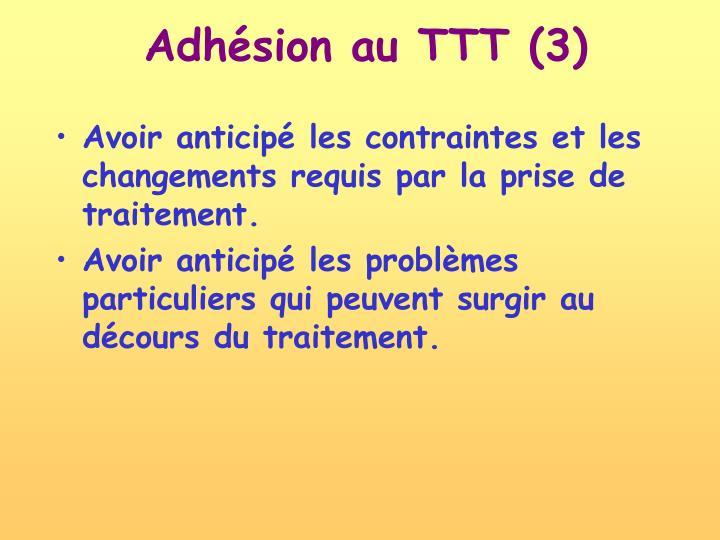 Adhésion au TTT (3)
