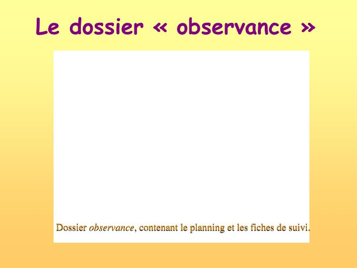 Le dossier «observance»