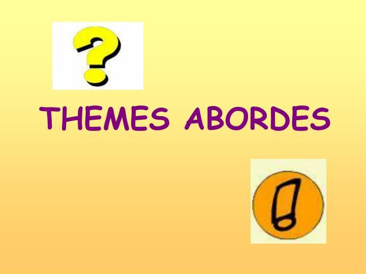 THEMES ABORDES