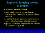 improved foraging success of groups