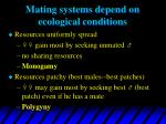 mating systems depend on ecological conditions43