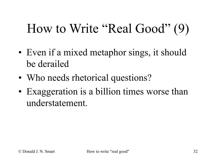 "How to Write ""Real Good"" (9)"