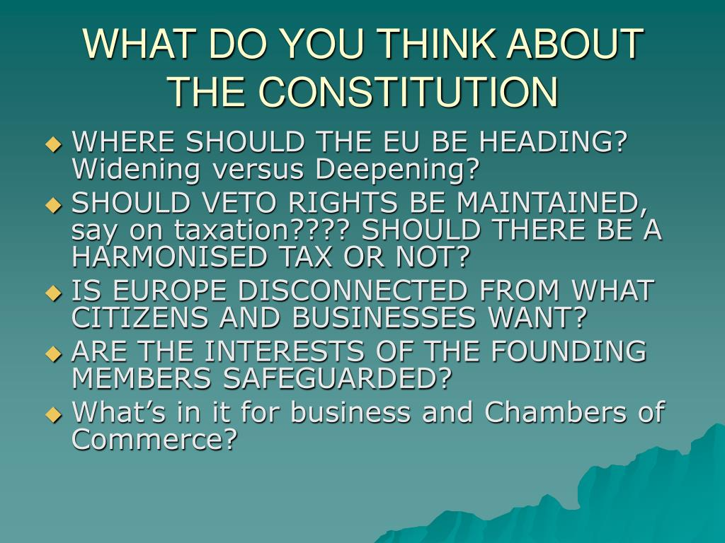 WHAT DO YOU THINK ABOUT THE CONSTITUTION