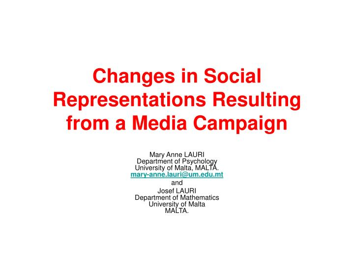 Changes in social representations resulting from a media campaign l.jpg