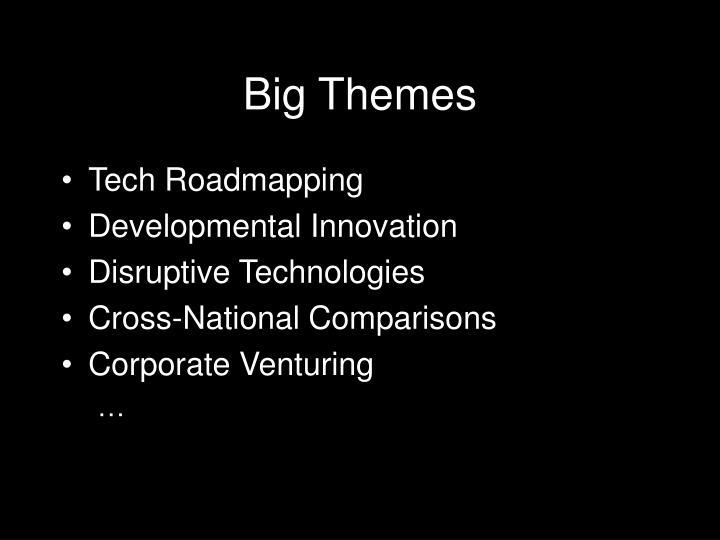 Big Themes