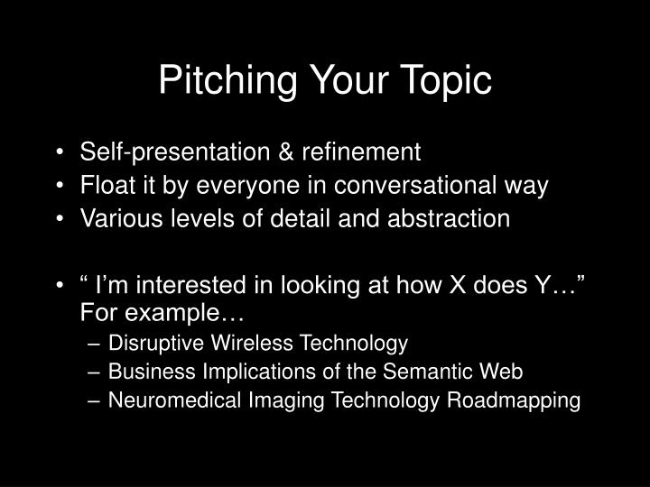 Pitching Your Topic