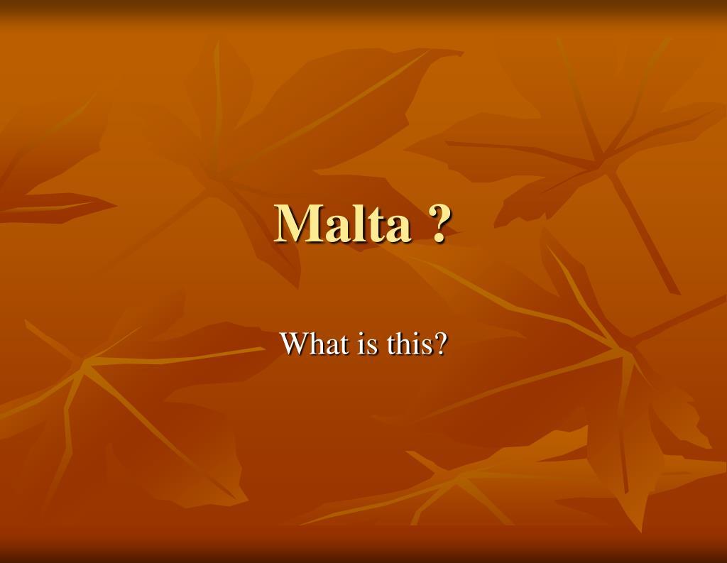 Malta ?