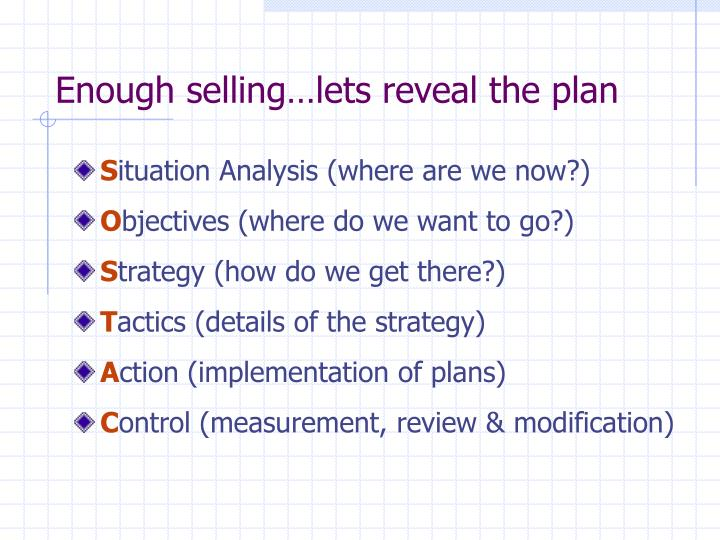 Enough selling…lets reveal the plan