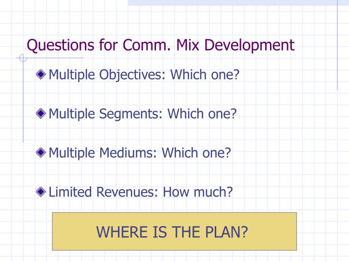 Questions for Comm. Mix Development