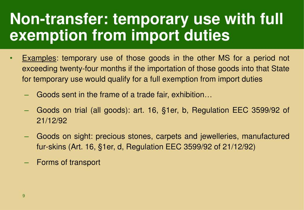 Non-transfer: temporary use with full exemption from import duties