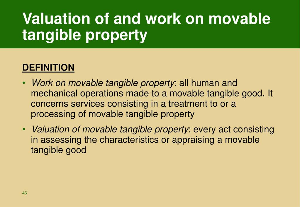 Valuation of and work on movable tangible property