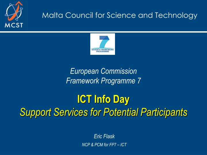 European commission framework programme 7 ict info day support services for potential participants l.jpg