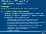 objective in ict joint call target outcome objective 1 7 cont