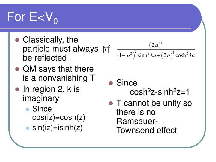 For E<V