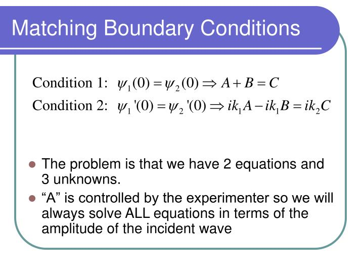 Matching Boundary Conditions