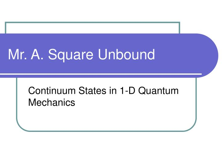 Mr a square unbound