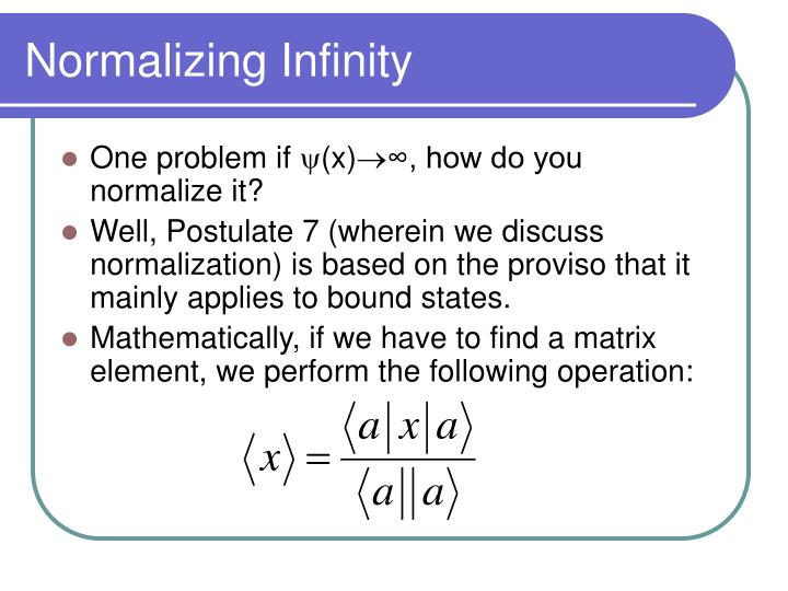 Normalizing Infinity