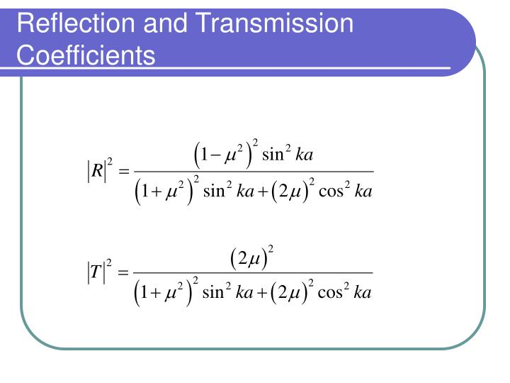 Reflection and Transmission Coefficients