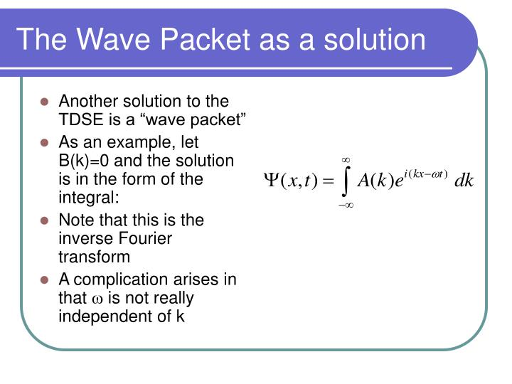 The Wave Packet as a solution
