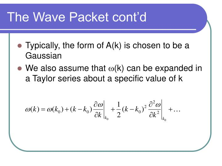 The Wave Packet cont'd