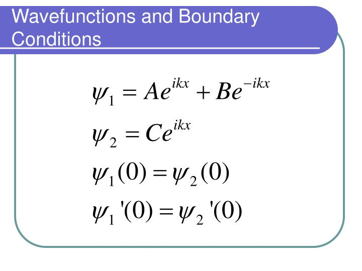 Wavefunctions and Boundary Conditions
