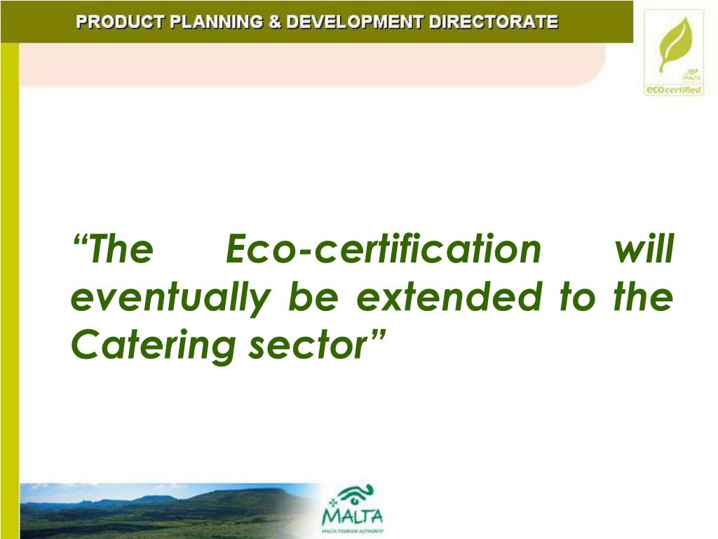 """The Eco-certification will eventually be extended to the Catering sector"""