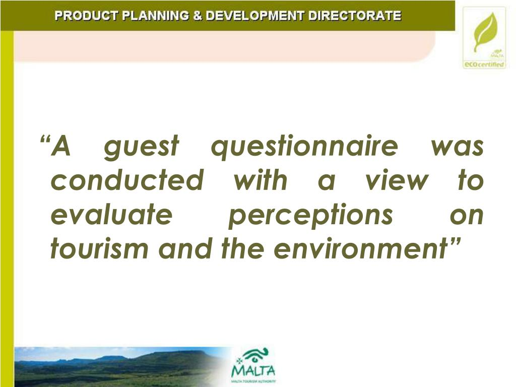 """A guest questionnaire was conducted with a view to evaluate perceptions on tourism and the environment"""