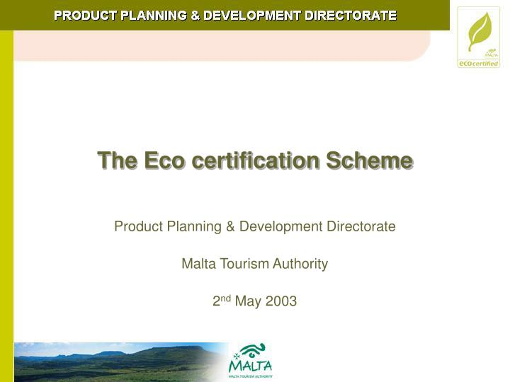 The eco certification scheme