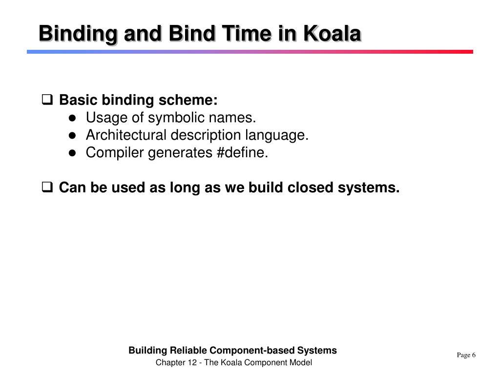 Binding and Bind Time in Koala