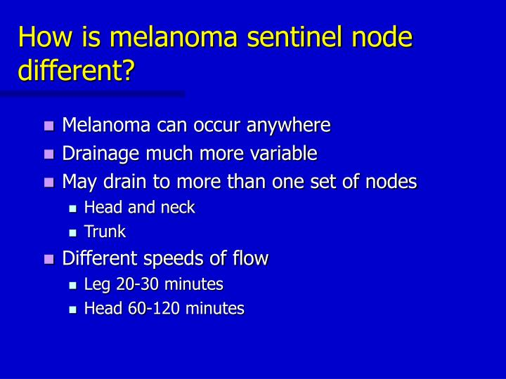 How is melanoma sentinel node different?