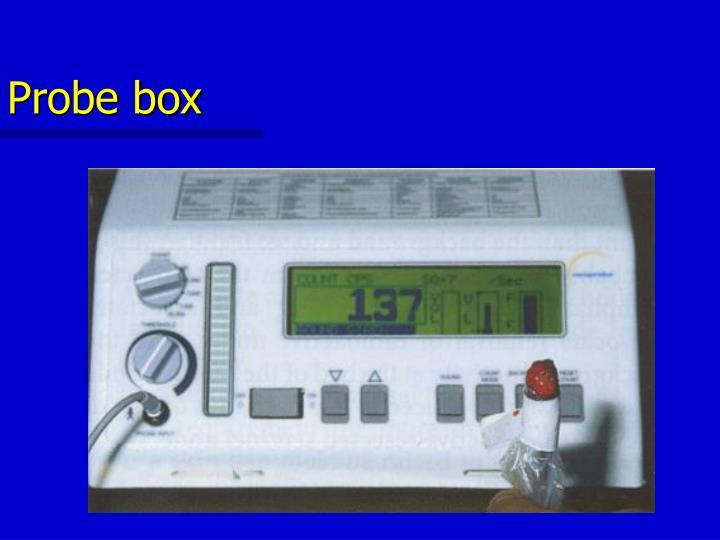 Probe box