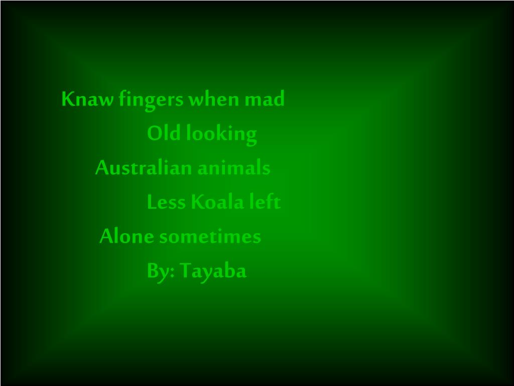 Knaw fingers when mad