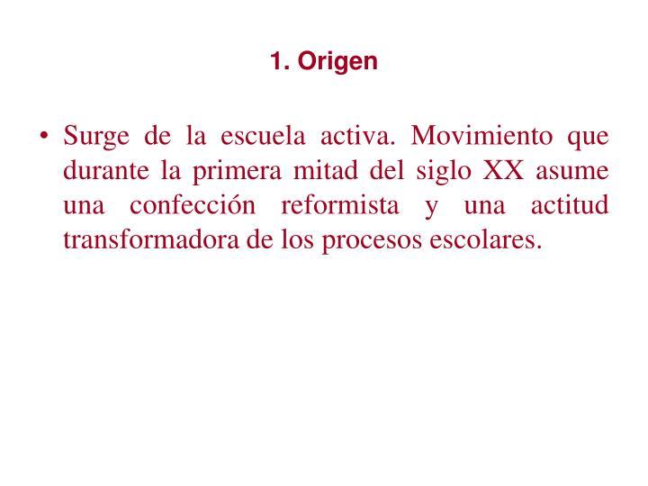 1. Origen