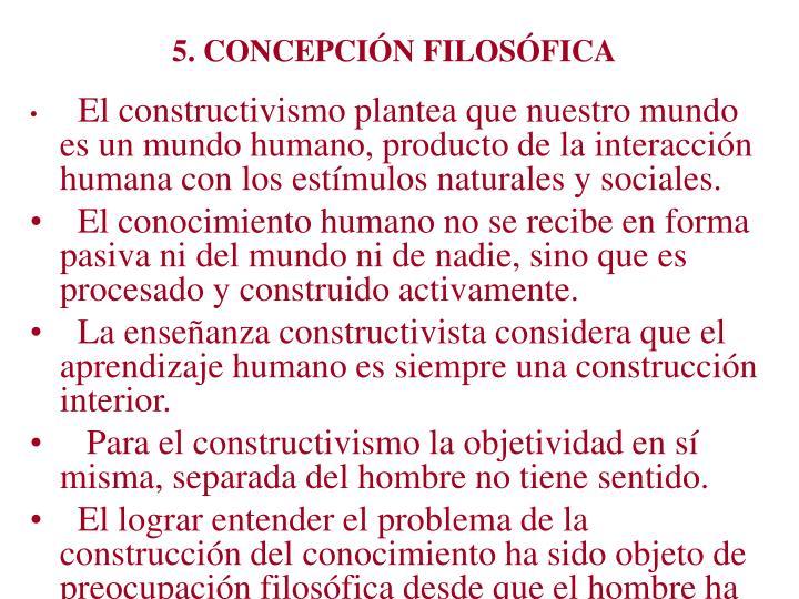 5. CONCEPCIÓN FILOSÓFICA