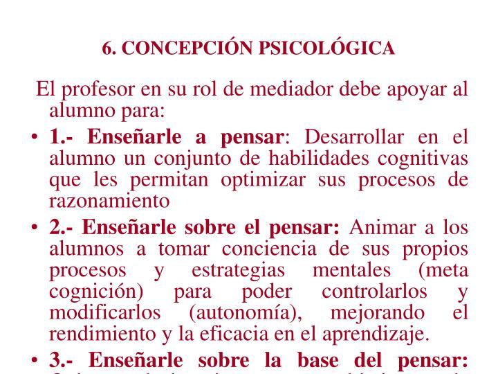 6. CONCEPCIÓN PSICOLÓGICA