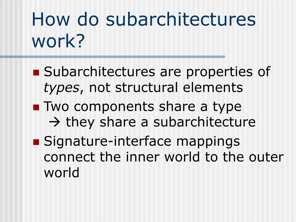 How do subarchitectures work?