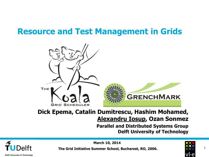 Resource and test management in grids l.jpg