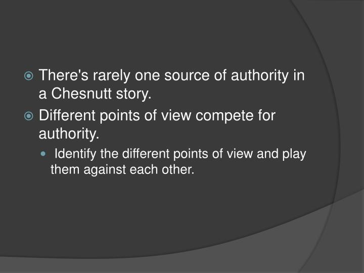 There's rarely one source of authority in a Chesnutt story.