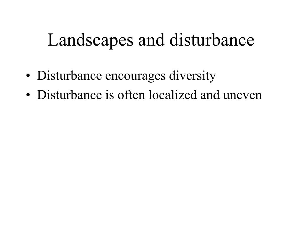 Landscapes and disturbance