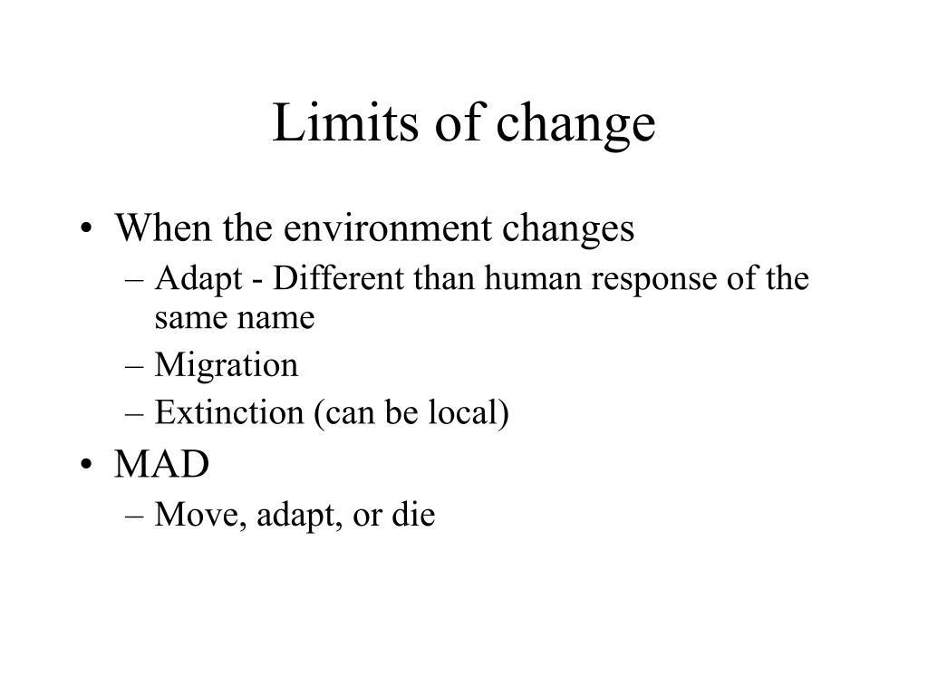 Limits of change