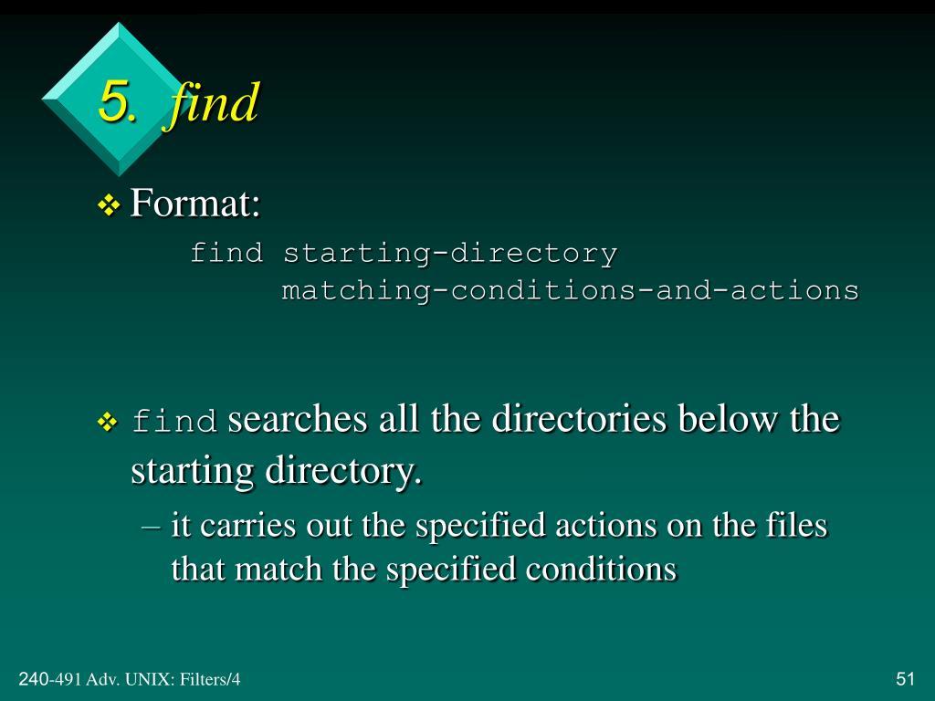 5.  find