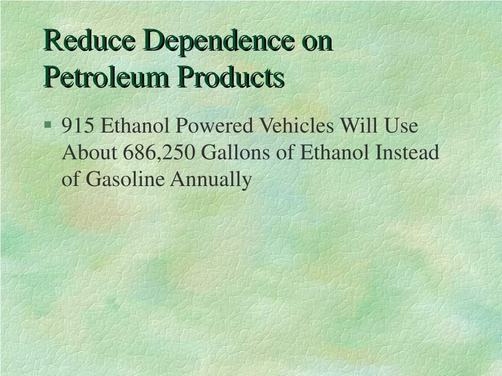 Reduce Dependence on Petroleum Products