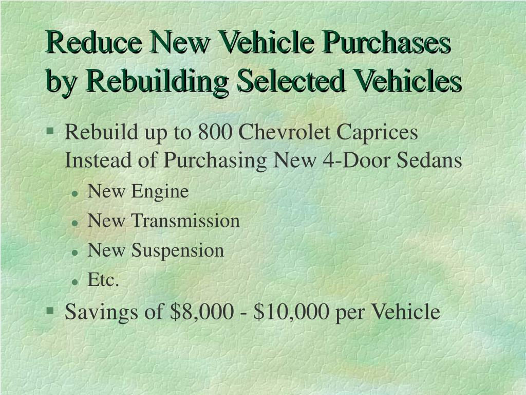 Reduce New Vehicle Purchases by Rebuilding Selected Vehicles