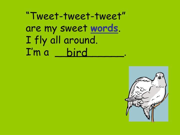 """""""Tweet-tweet-tweet"""""""