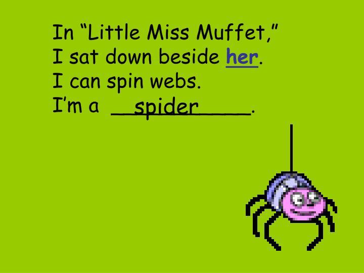 """In """"Little Miss Muffet,"""""""